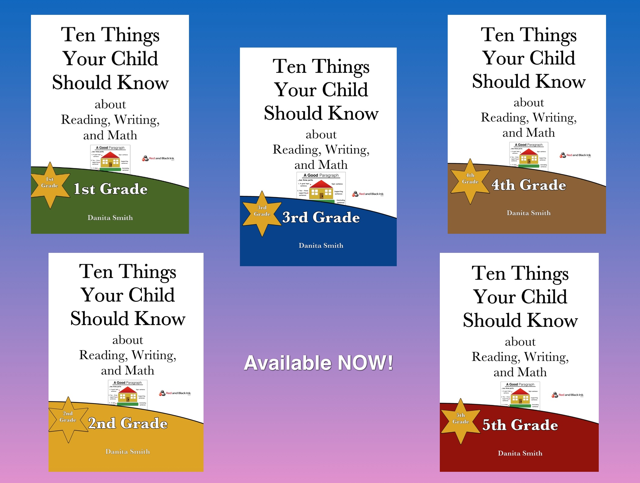 Ten Things Your Child Should Know about Reading, Writing and Math by Danita Smith
