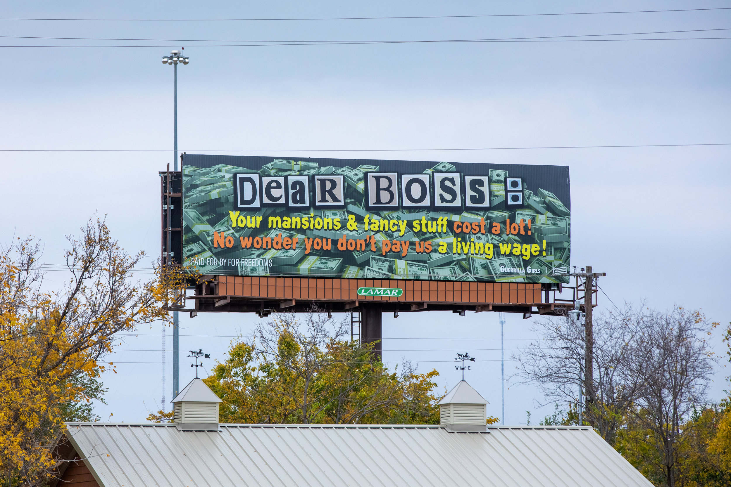 Guerrilla Girls,  Dear Boss: No Wonder You Don't Pay Us A Living Wage  (billboard), Oklahoma City, OK, 2018. Image courtesy David McNeese and For Freedoms.