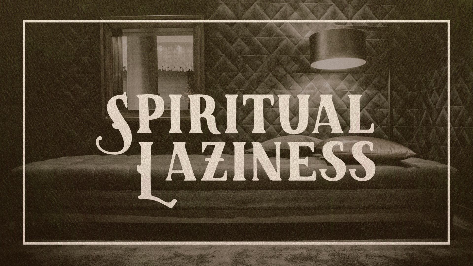 Spiritual-Laziness.jpg