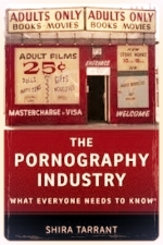 The Pornography Industry by Shira Tarrant (2016)