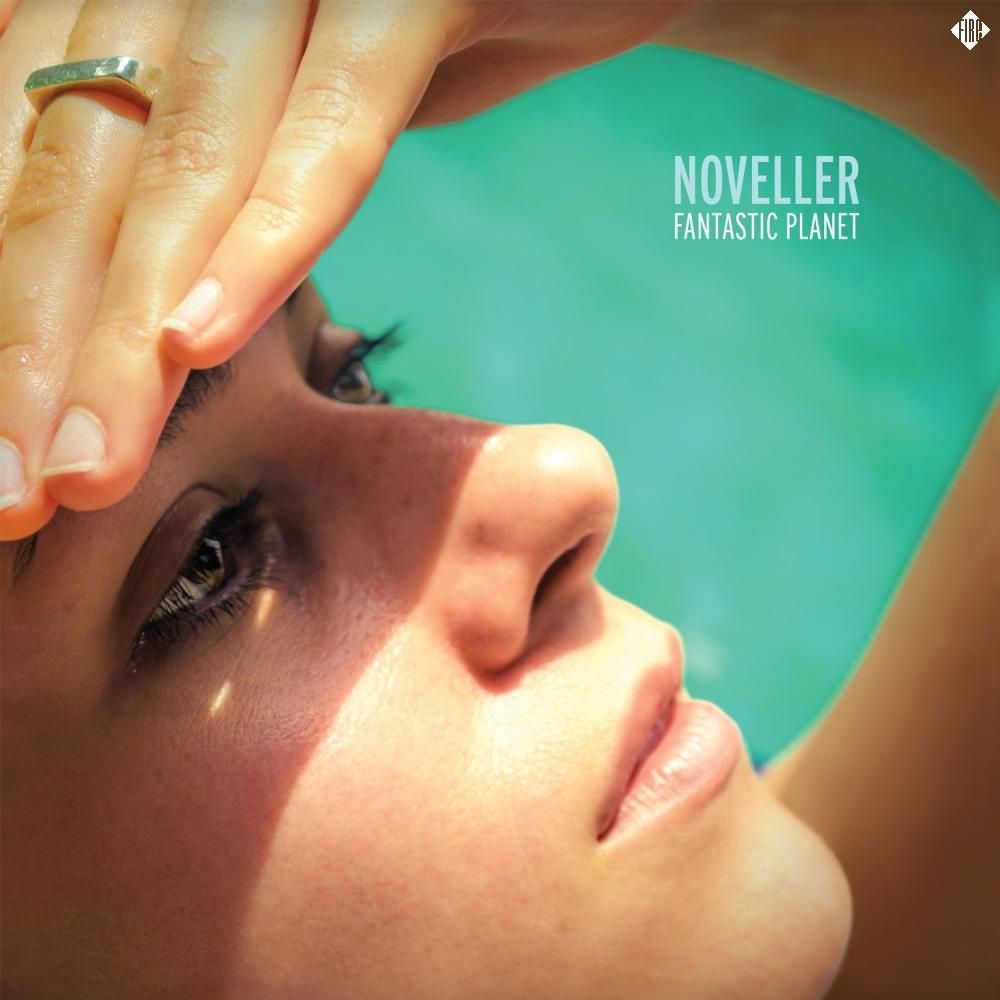 Noveller - Fantastic Planet (2015)