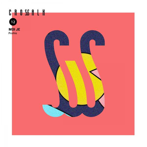 Moi Je – Profite (Remixes) (2016)