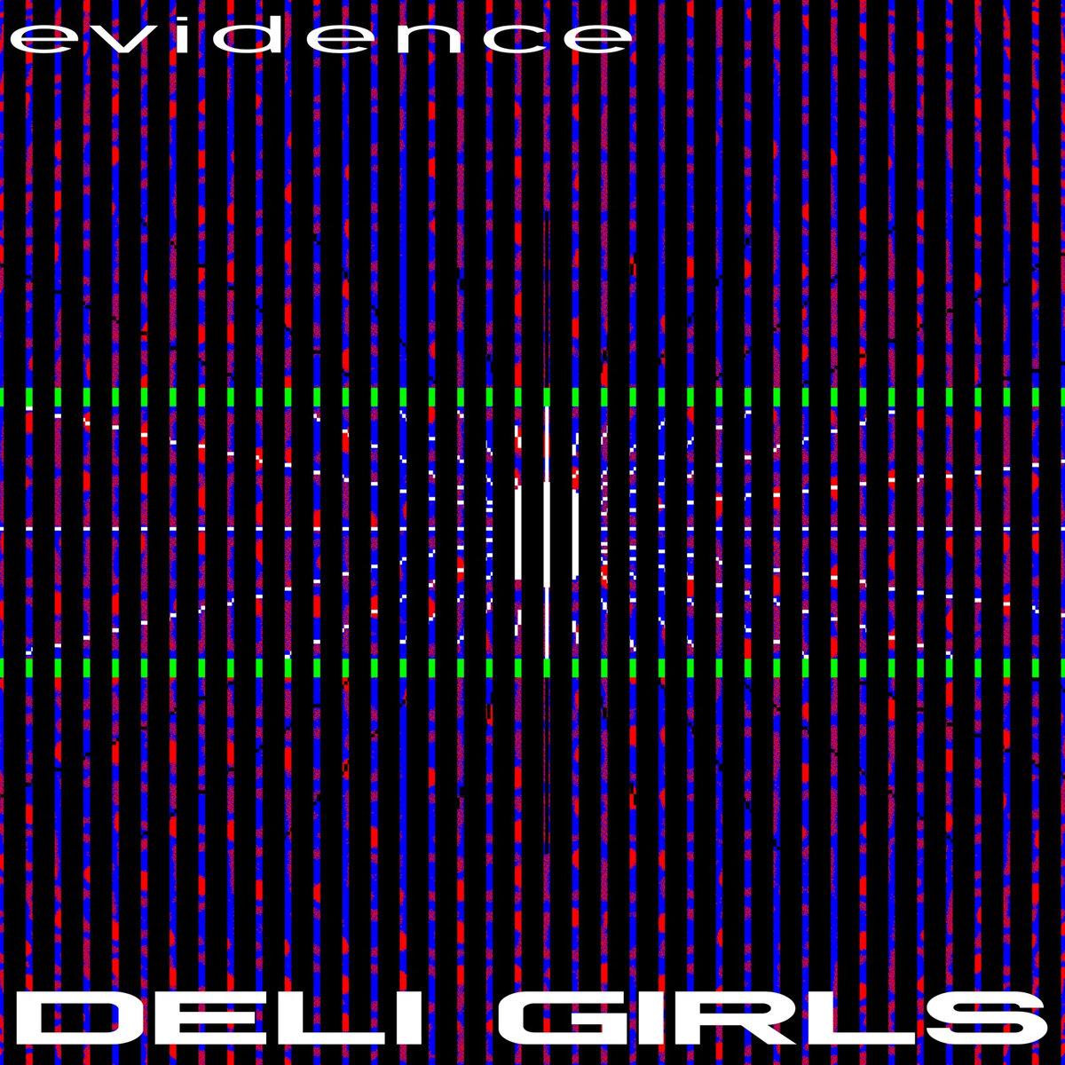 Deli Girls – Evidence (2017)