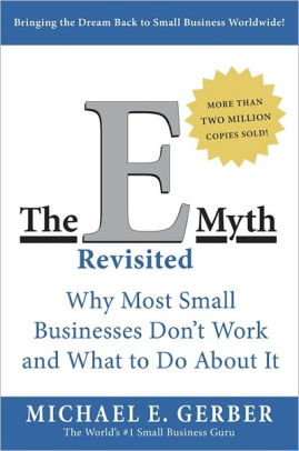 Cover of one of the best entrepreneur books, The E Myth Revisited