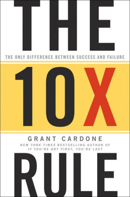 Cover of The 10X Rule by Grant Cardone