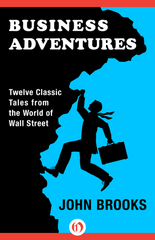 Cover of the entrepreneur book Business Adventures