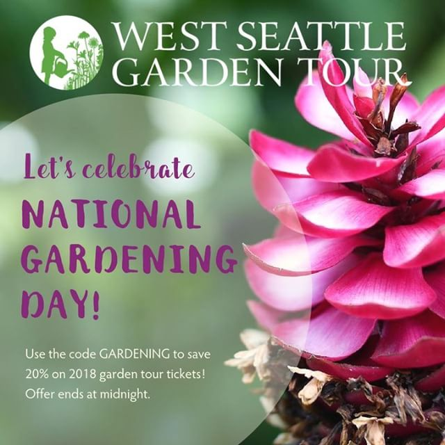 "It's #NationalGardeningDay! To celebrate, we're offering 20% off 2018 #westseattlegardentour tickets! Use the code ""GARDENING"" to save. Today only—offer ends at midnight. https://www.westseattlegardentour.org/tickets #seattle #instagardenlovers"