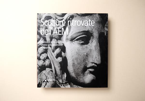 Niccolò BiddauSCULTURE RITROVATE DELL'AEM  - Federico Motta Editore 2006 Milano