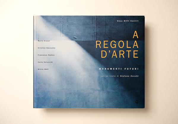 Biffi GentiliA REGOLA D'ARTE - Editoriale Modo1999 Milano