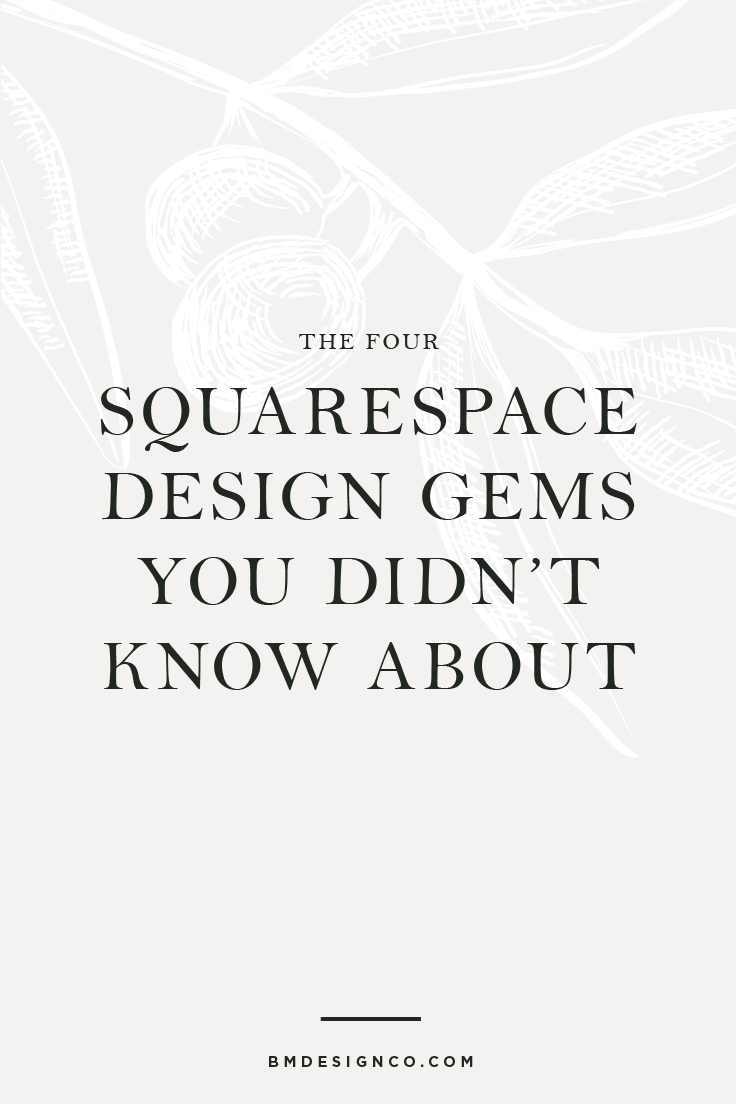 The-Four-Squarespace-Design-Gems-You-Didn't-Know-About.jpg