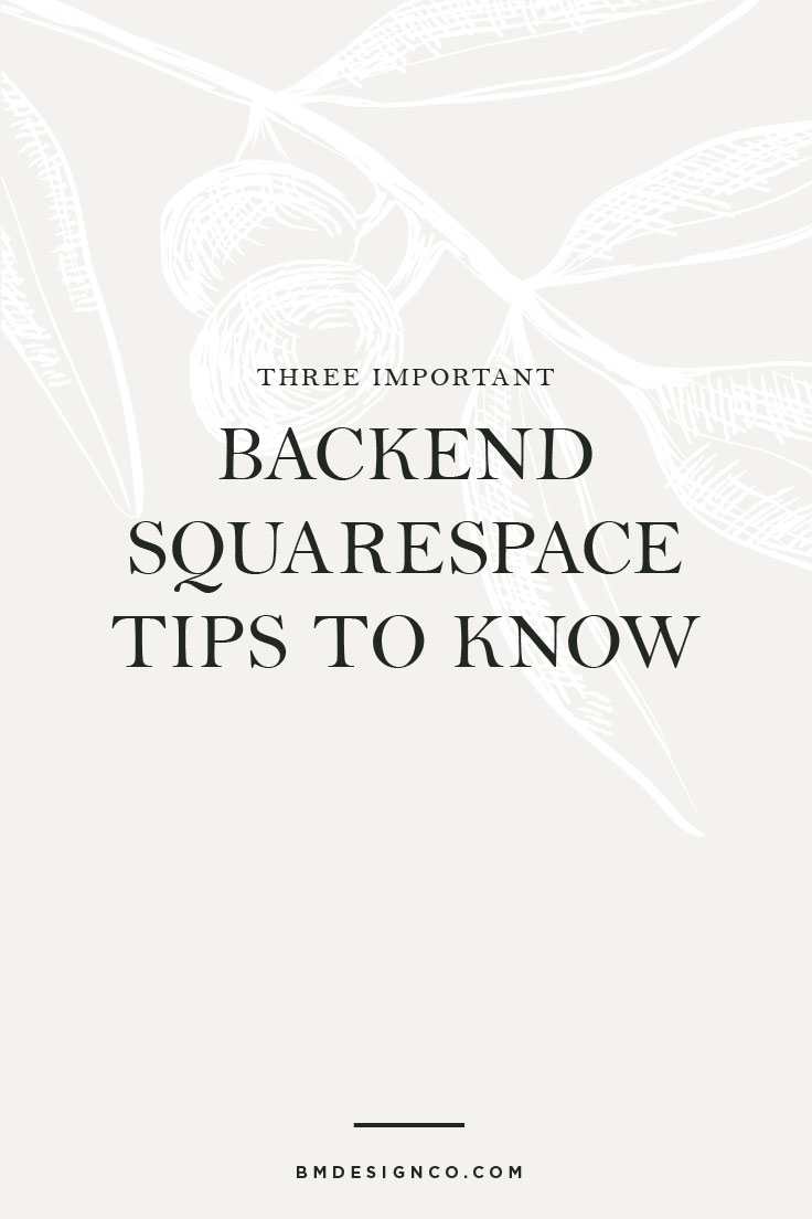 Three-Important-Backend-Squarespace-Tips-to-Know.jpg