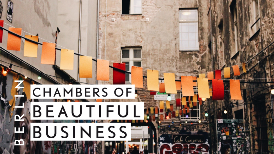 Chamber of Beautiful Business 2019 | Berlin - Learn more