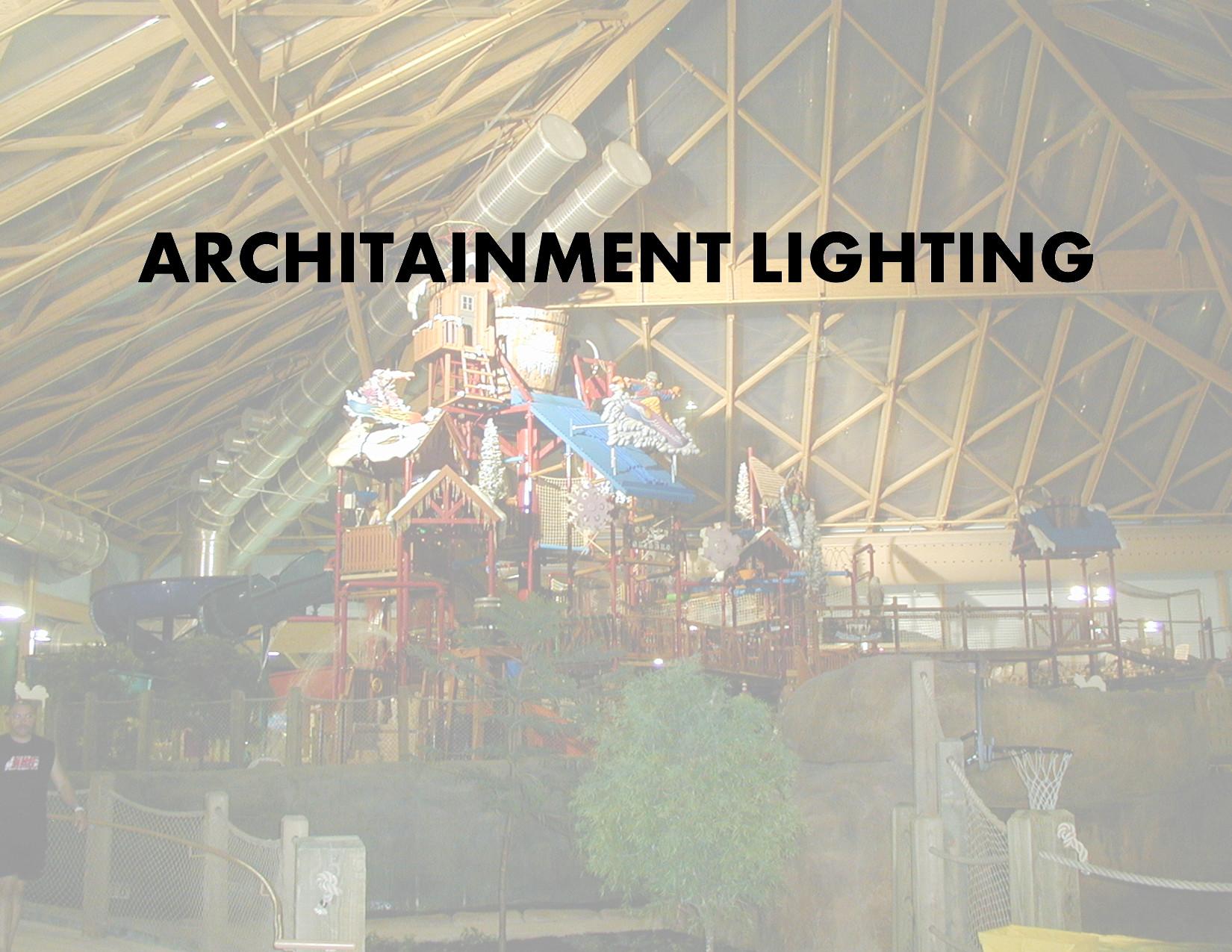 Architainment Lighting