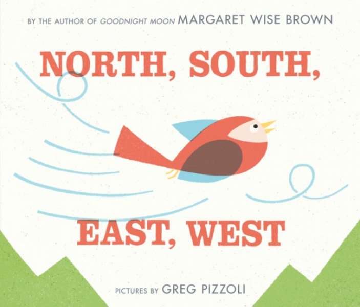 North South East West by Margaret Wise Brown & Greg Pizzoli