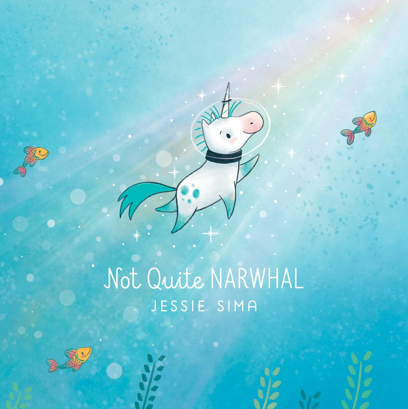 Jessie Sima's Not Quite Narwhal