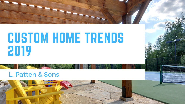 custom home trends 2019