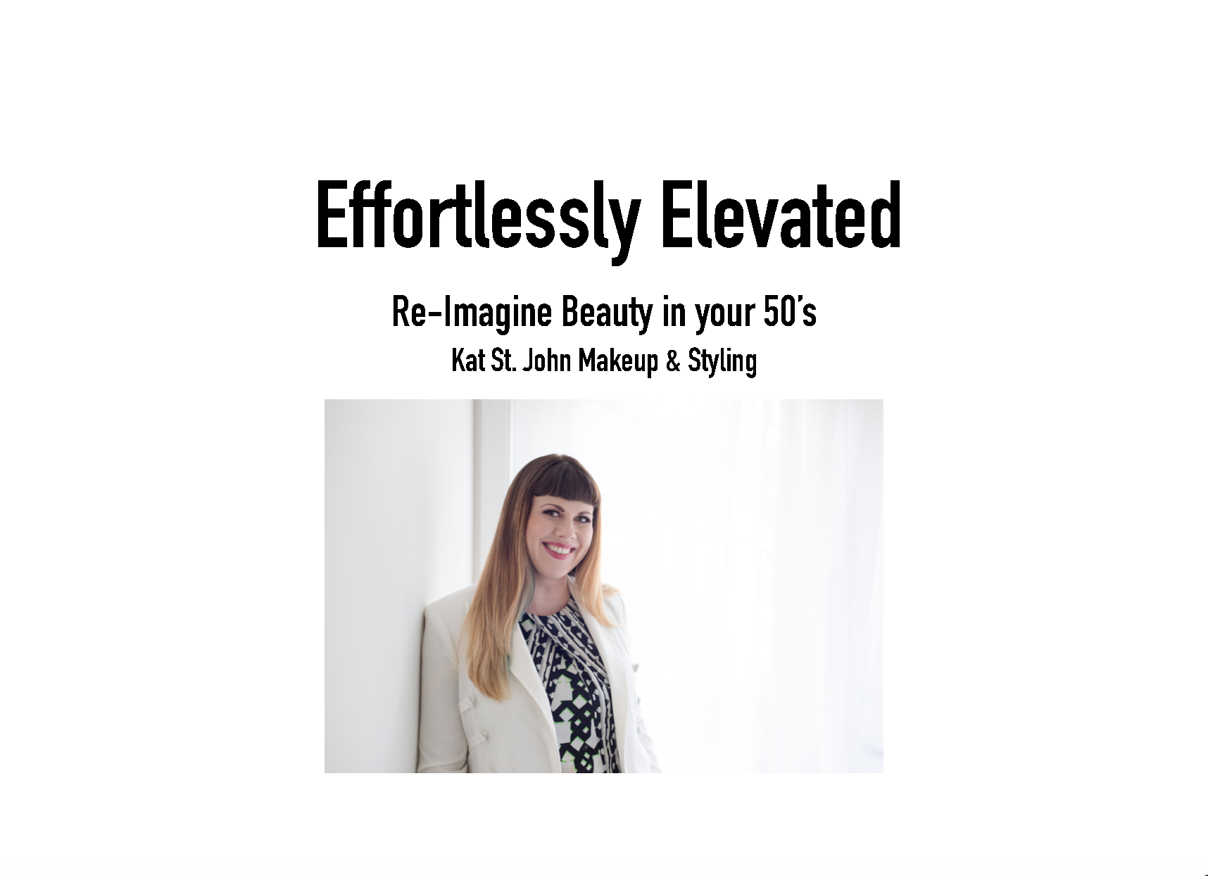 Efforlessly Elevated in your 50's - a collaborative effort to discuss quick makeup tips for the everyday lady.