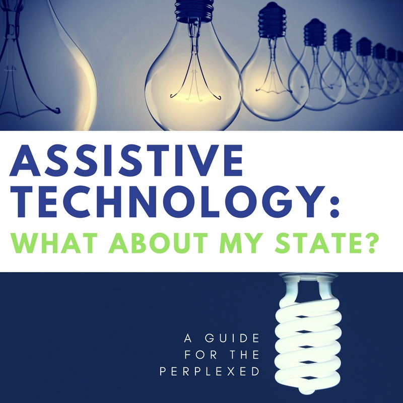 Graphic: Assistive Technology: What About My State? A guide for the perplexed.jpg