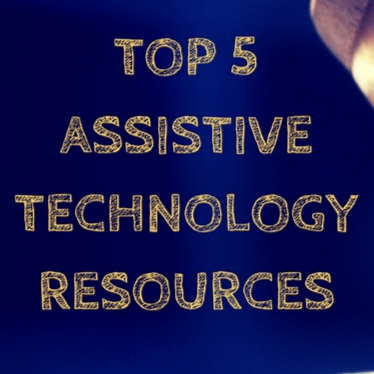 Top 5 assistive technology resources