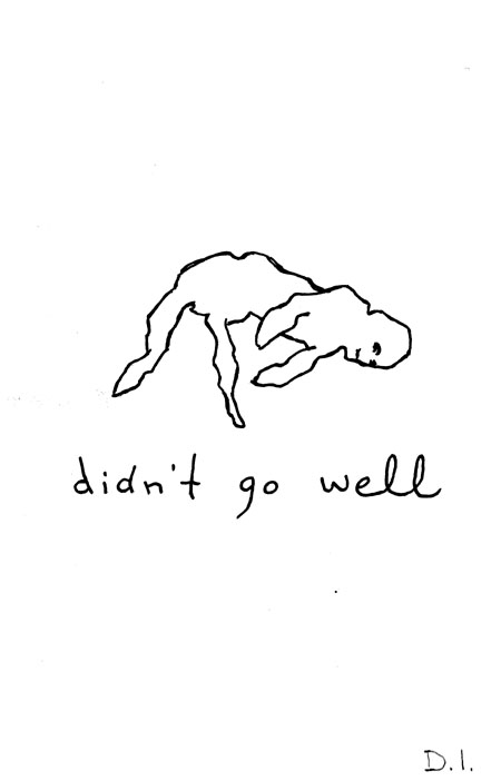 """didn't go well, 2009 ink on paper 5 5/8 x 3 3/4 """""""