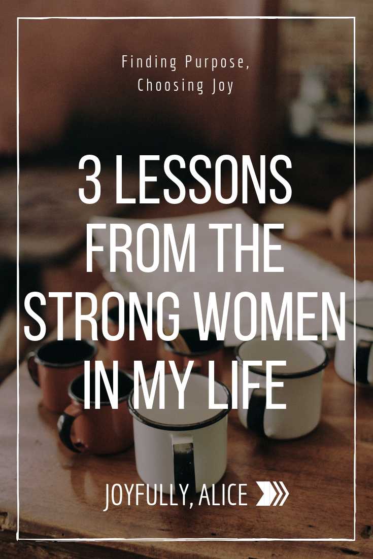 3 Lessons from the Strong Women in My Life.png
