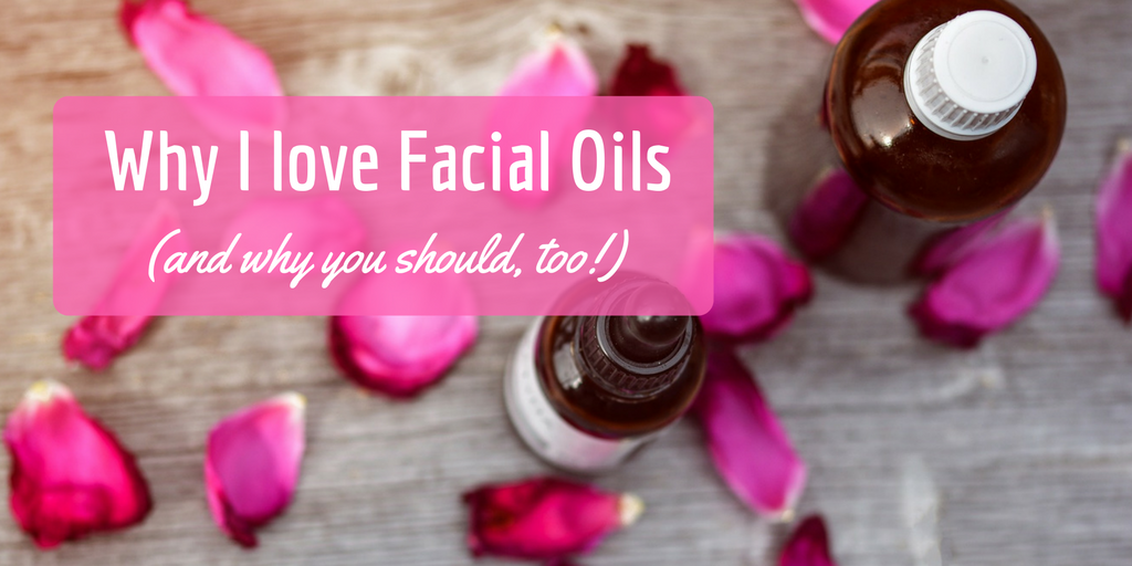 Why I love Facial Oils.png