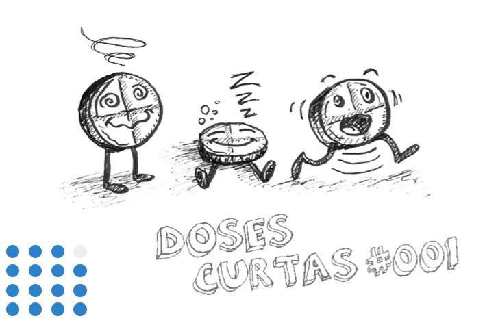 Doses curtas #001
