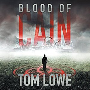 The Blood of Cain by Tom Lowe