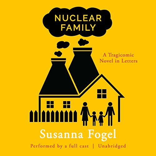Nuclear Family by Susanna Fogel (to hear an excerpt,  click here !)