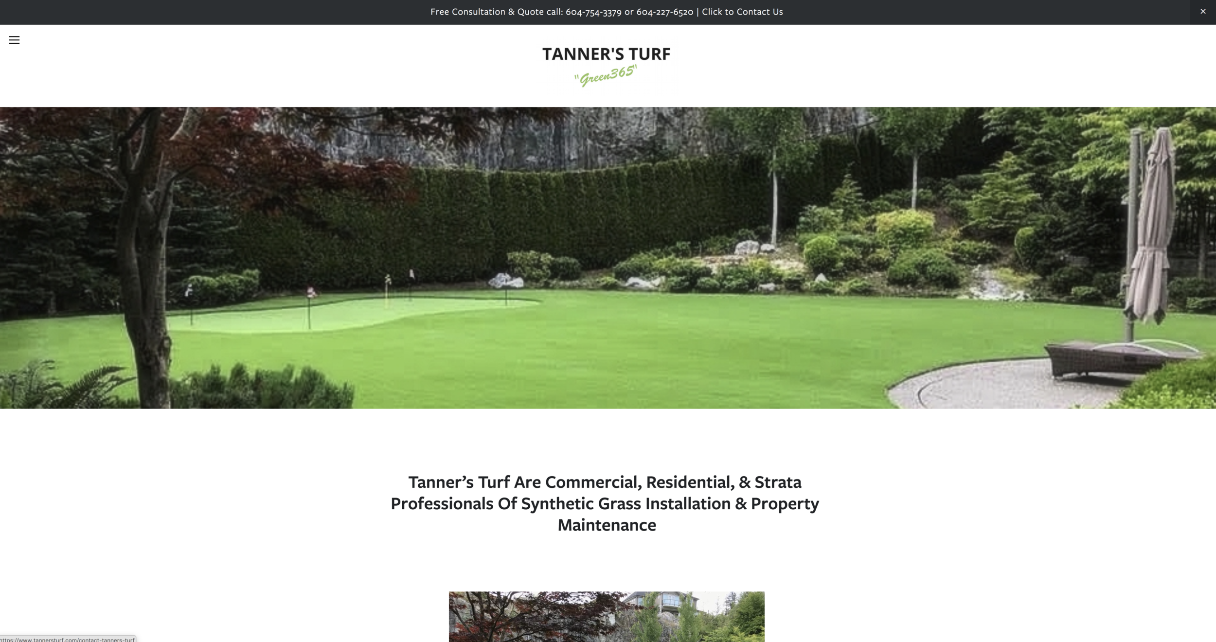 Tanner's Turf - Donna Halme Designs created a Squarespace website design for a synthetic turf installer and property maintenance company Tanner's Turf. The website design is styled like a magazine, very modern and informative with striking headlines, yet clean, easy to read, and navigate. The site also showcases all the beautiful photos of their completed projects. The main navigation is displayed neatly where, when clicked, I added an emoji of a green seedling for interest to offset the dark background. By creating the Home page with the use of parallax scrolling it provides a visitor the information they are seeking quickly and easily. All social media accounts were added and the Services page displays as an image gallery on a timed slideshow. These images are linked to further information about those particular services offered. As always, images and text show beautifully on all devices by the incorporation of responsive design. I also customized index page titles and url slugs to gain greater search engine optimization for the website. The 'Careers' page has a job description for available positions and a secure link to their employment application form. This was created so potential applicants can add their information, upload their resume, and submit directly to the company. This was the Previous Website Design.