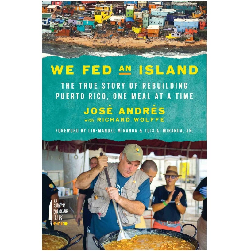 we fed an island - In the book, We Fed and Island, Jose Andrés takes you through his journey of starting a small non-profit to feed the people, facing challenges to gain support from our nation's largest non-profits, and discovering the resiliency of community.@chefjoseandres