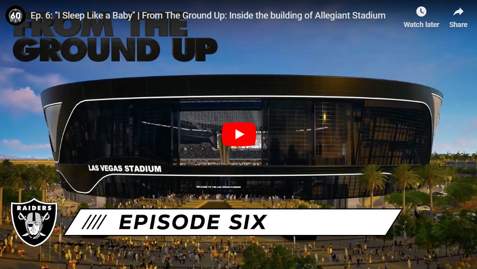 Ep 6 - I Sleep Like a Baby - From The Ground Up - Inside the building of Allegiant Stadium.PNG