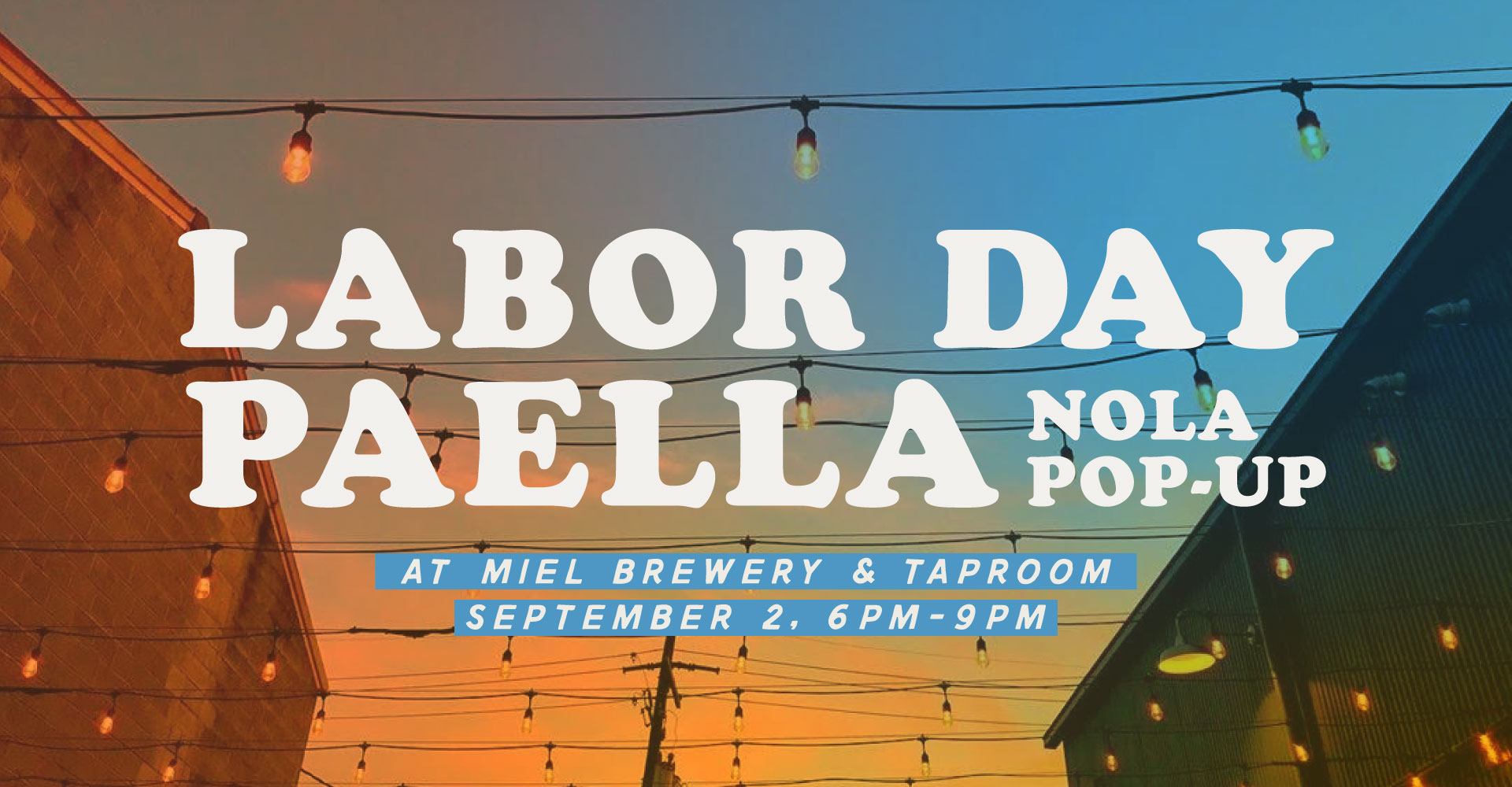 Miel Brewery_New Orleans_Labor Day Paella NOLA pop-up