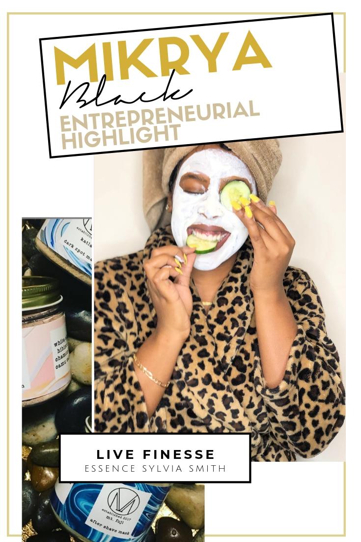 Live Finesse-Mikrya Skincare-Black Entrepreneur.jpg