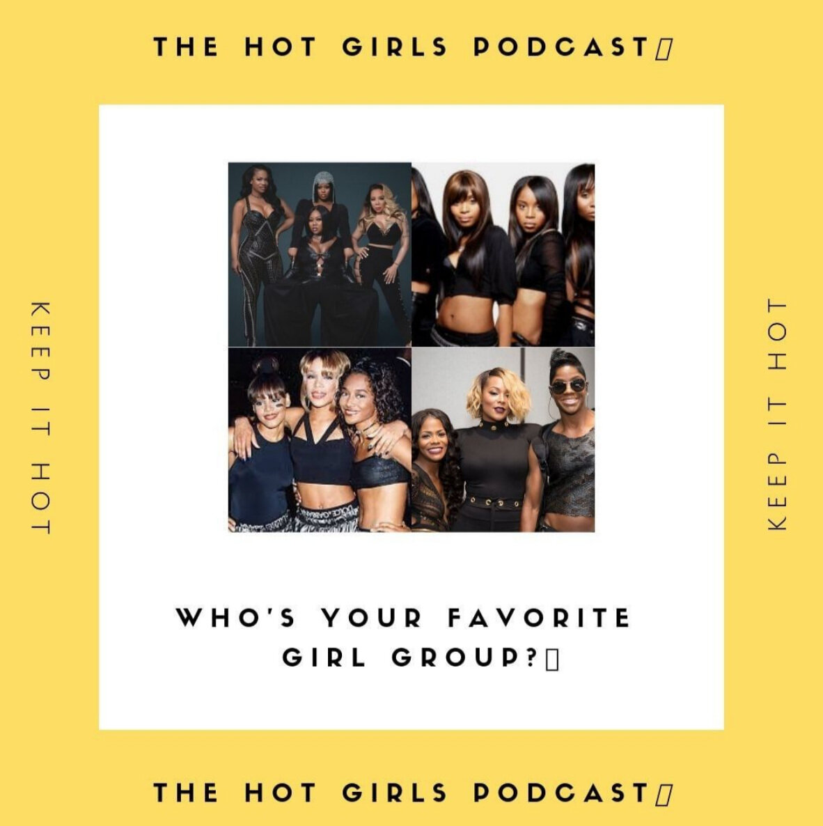 Favorite Girl Group-The Hot Girls Podcast- Live Finesse