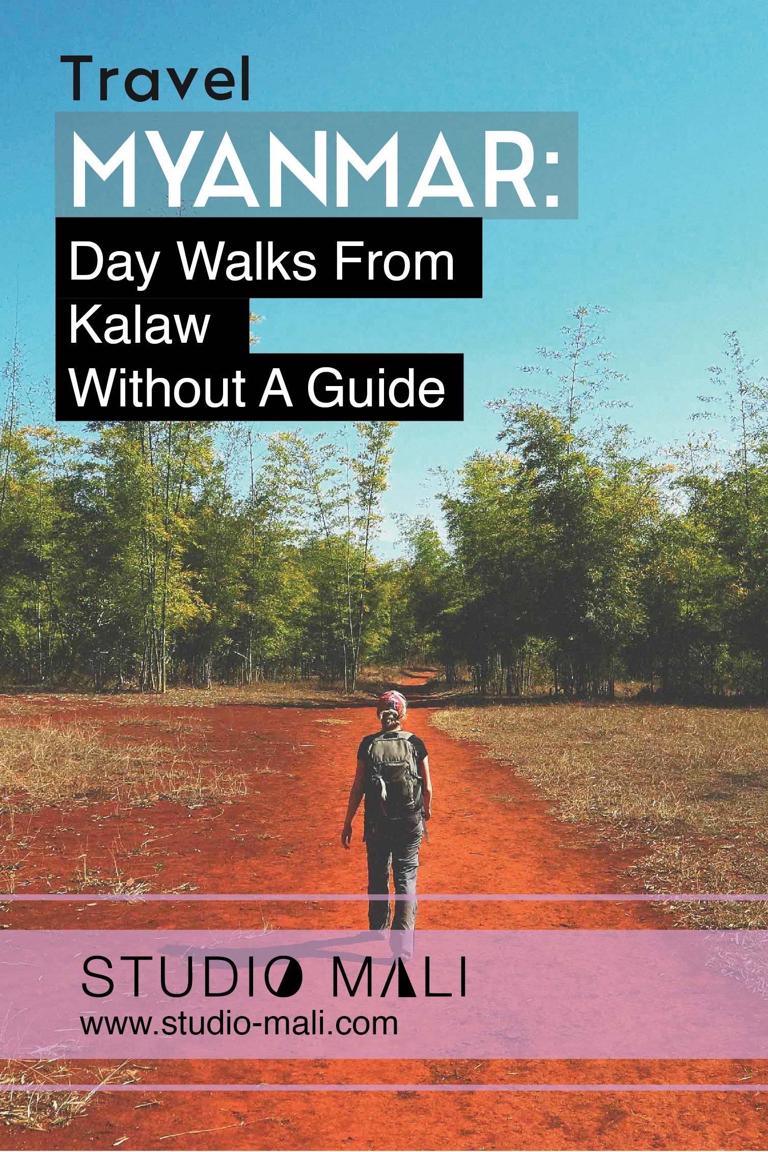 Myanmar- Day Walks From Kalaw Without A Guide, By Studio Mali.jpg
