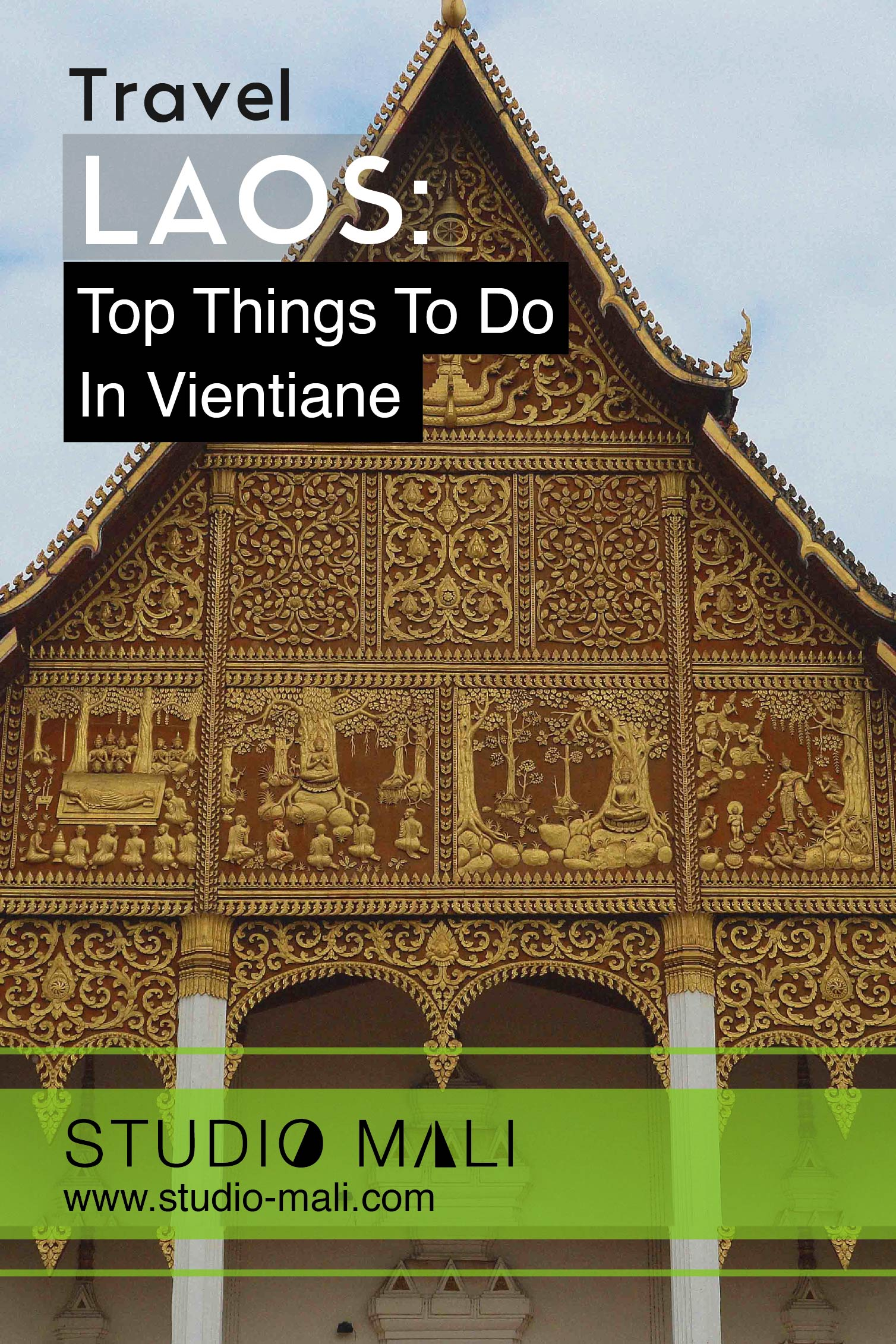 Laos - Top Things To Do In Vientiane, by Studio Mali