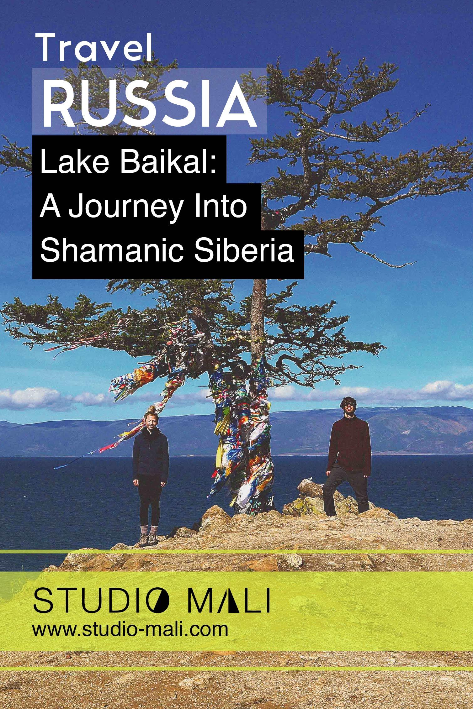 Russia - Lake Baikal, A Journey Into Shamanic Siberia, by Studio Mali.jpg
