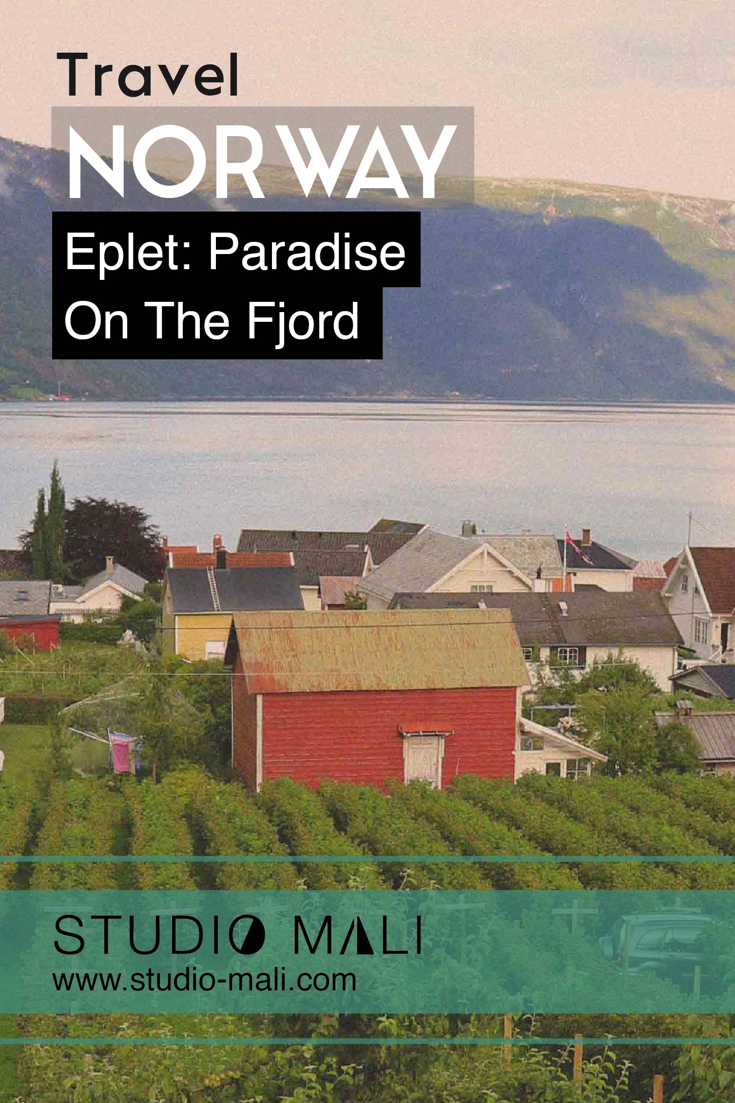 Norway - Eplet: Paradise on the Fjord