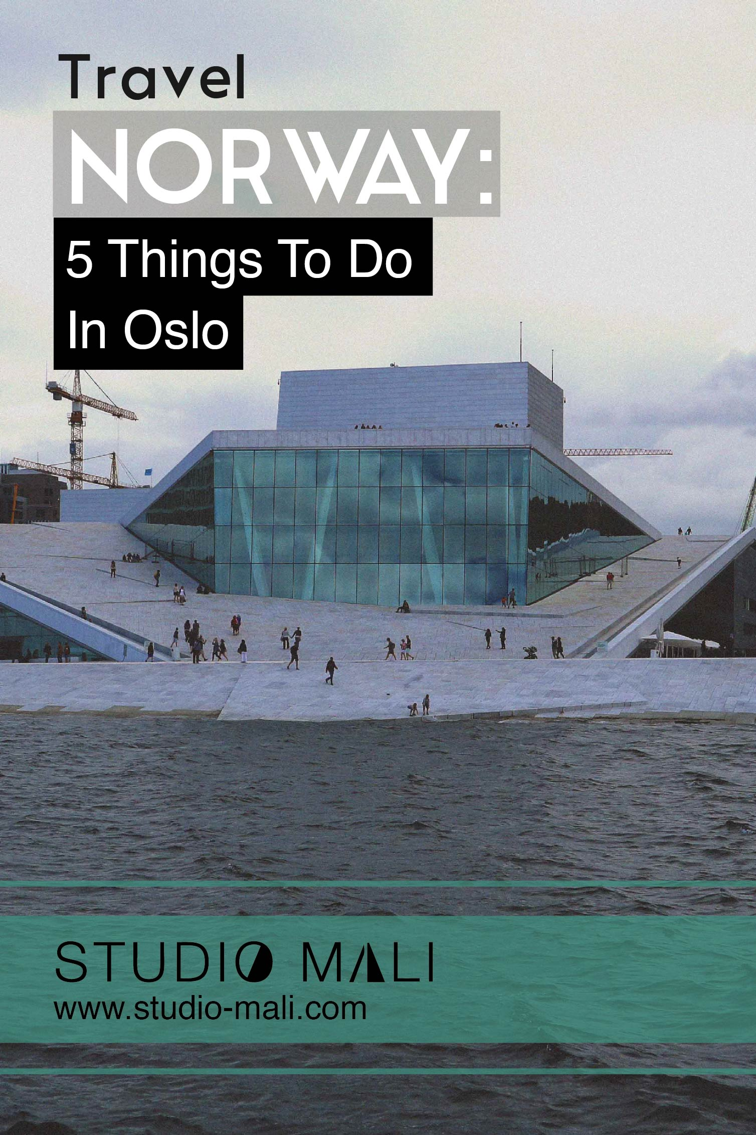 Norway - 5 Things To Do In Oslo, by Studio Mali