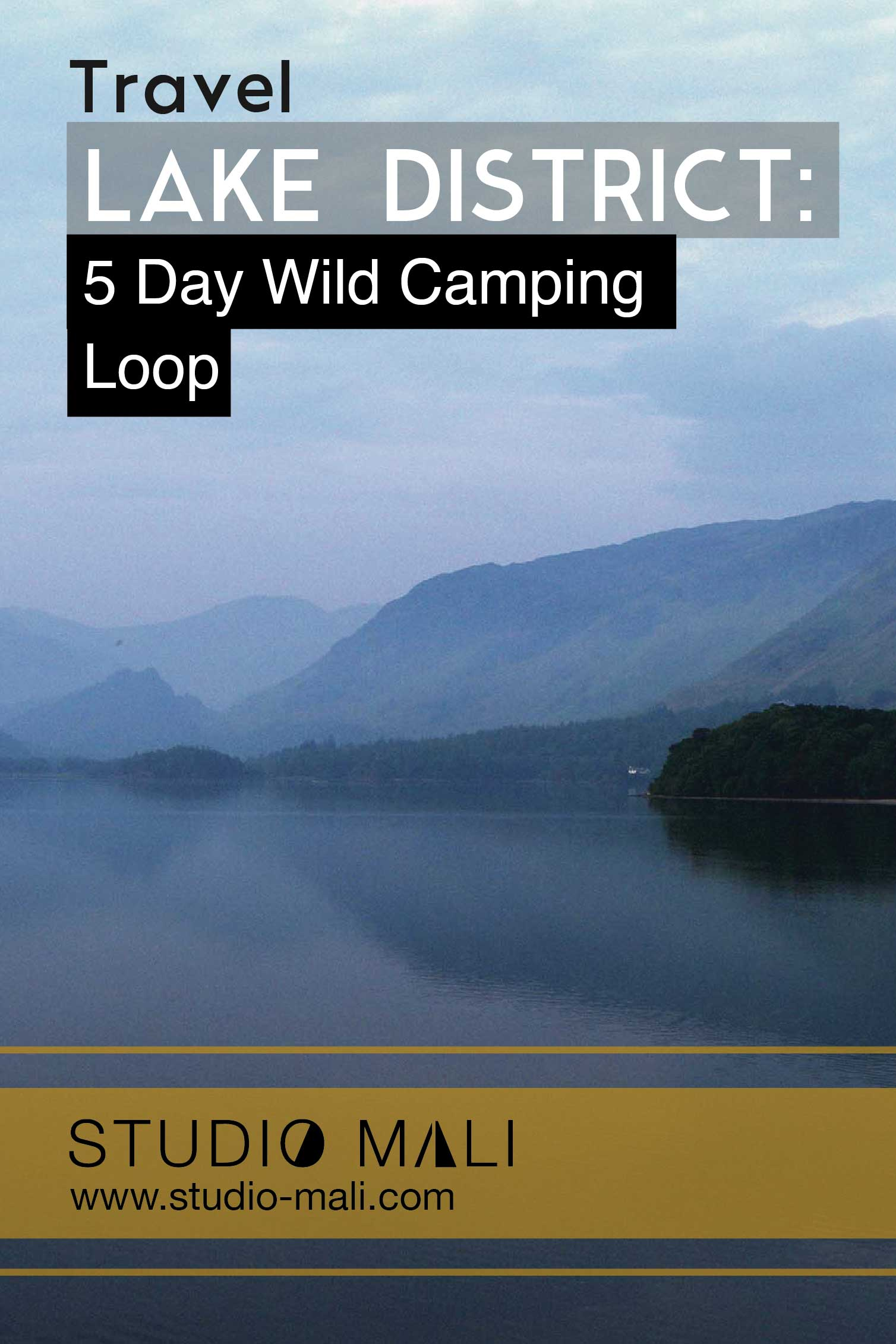Travel - 5 Day Wild Camping Loop In The Lake District, By Studio Mali