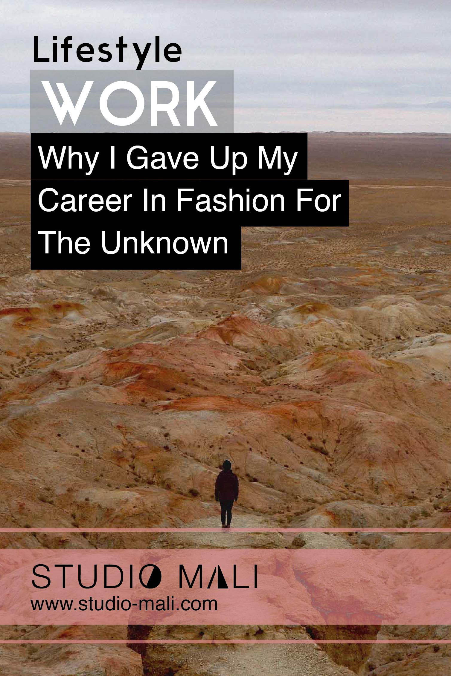 Lifestyle: Why I Gave Up My Career In Fashion For The Unknown, By Studio Mali