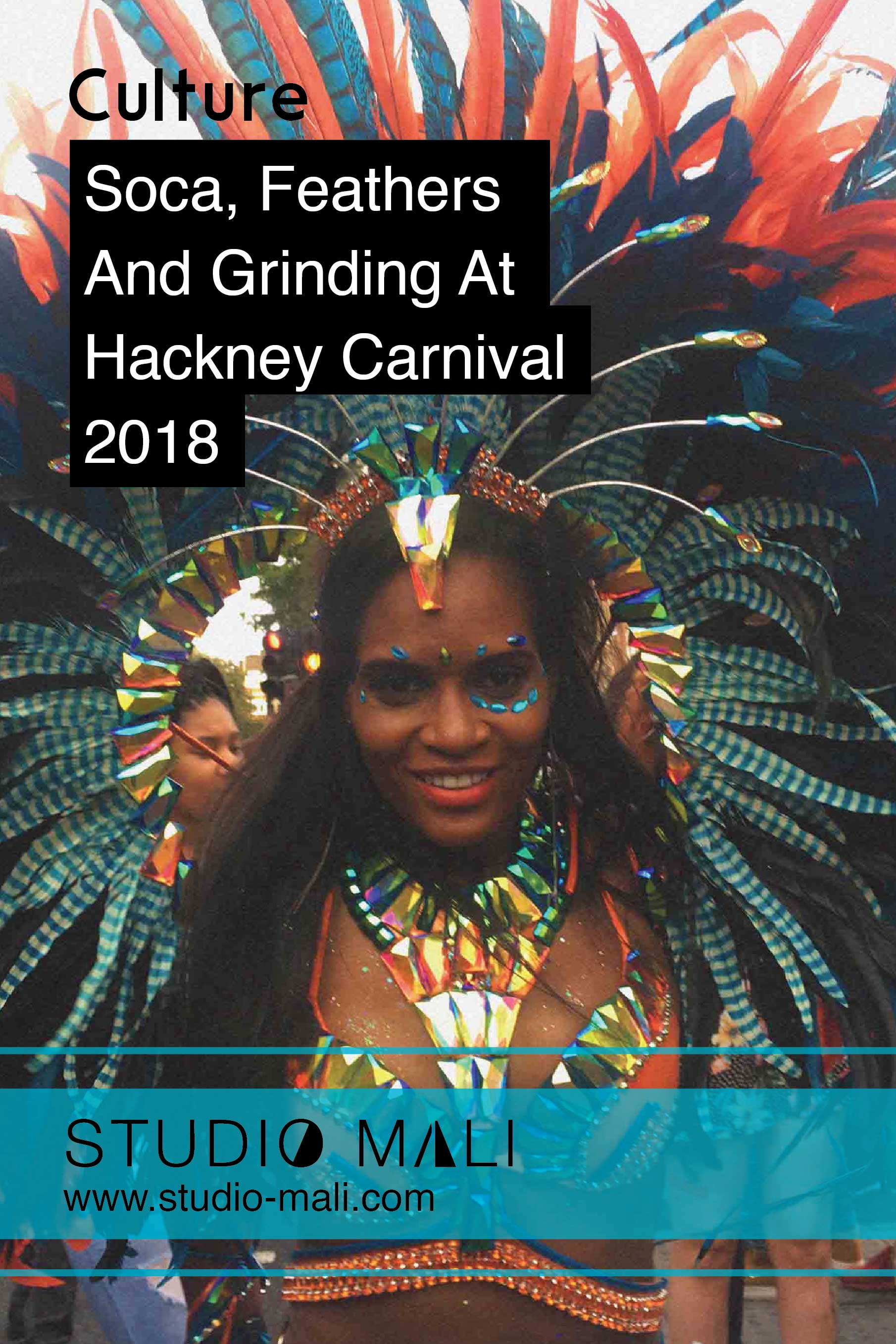 Culture - Soca, Feathers And Grinding At Hackney Carnival 2018, By Studio Mali.jpg