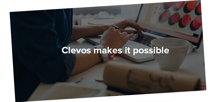 Clevos makes it possible