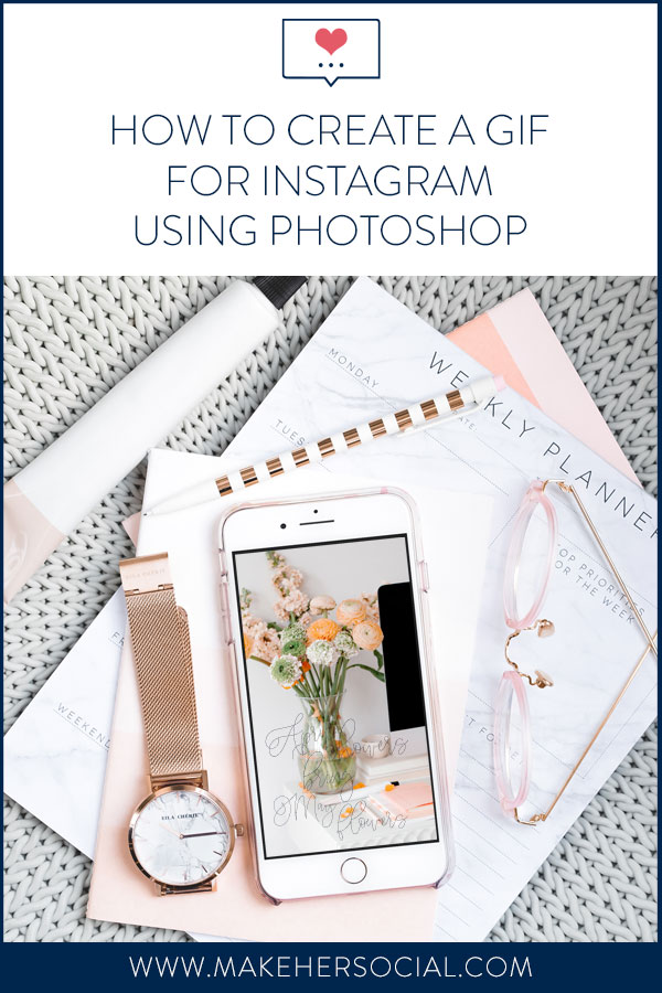 How To Create A GIF for Instagram Using Photoshop - Make Her Social