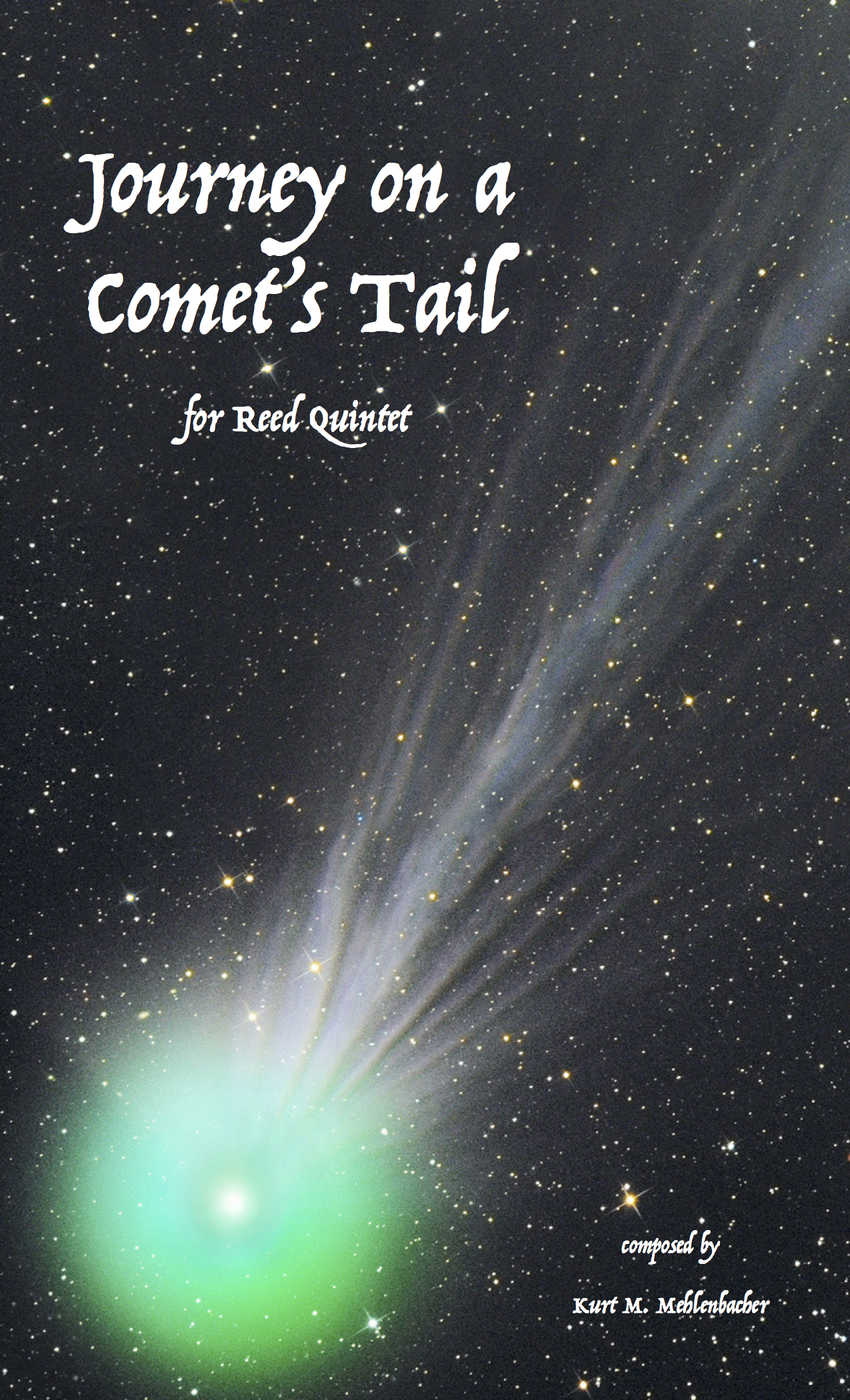 Journey on a Comet's Tail    for reed quintet (oboe, soprano / alto saxophone, Bb clarinet, bass clarinet, and bassoon)