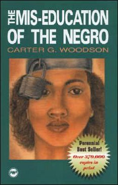 Mis-Education Of The Negro - Carter G. Woodson