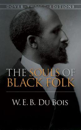 The Souls Of Black Folks - W.E.B. DuBois