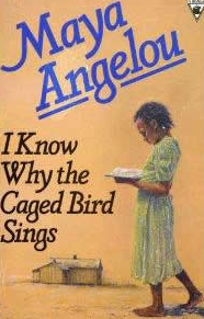 I Know Why The Cage Bird Sings - Maya Angelou