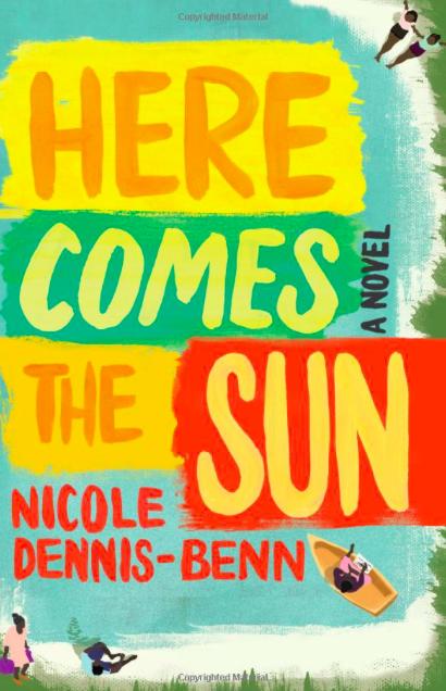 Here Comes The Sun   by Nicole Dennis-Benn via  Amazon